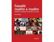 Canadá cuadro a cuadro. Animadores y animadoras del National Film Board