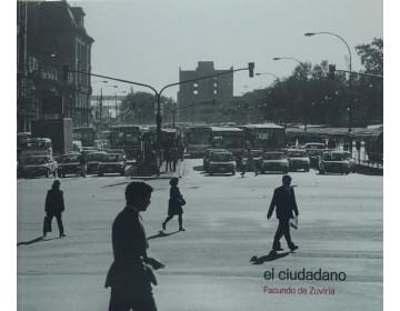 Colección fotógrafos argentinos: Facundo de Zuviría - El ciudadano