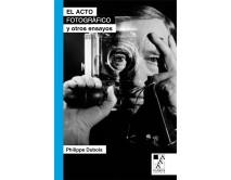 El acto fotográfico y otros ensayos